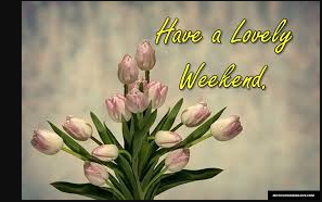 Lovely Happy Weekend Wishes, Messages and Quotes For Friends & Lovers